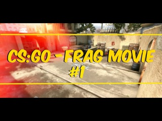 CS:GO - Frag Movie #1
