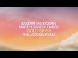 Sander van Doorn, Martin Garrix, DVBBS - Gold Skies (The Jackass Remix)