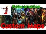 ReIncarnation Перерождение - Custom Maps Dota 2