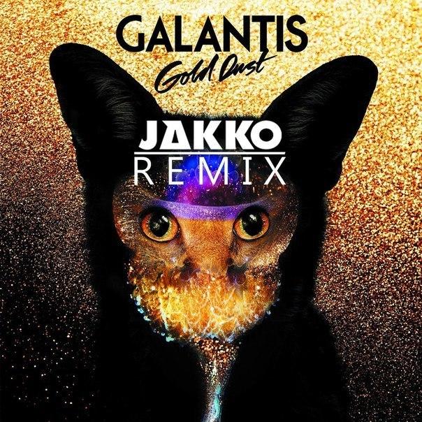 Galantis – Gold Dust (Jakko Bootleg)