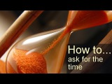 BBC How to... ask for the time (transcript video)