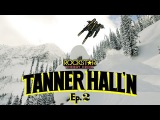 Tanner Hall'n - Episode 2