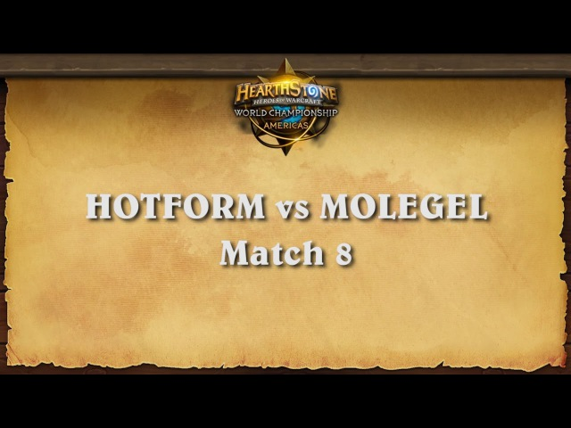 Hotform vs MoleGel - Match 8 - Hearthstone Americas Championship | Group B | Lower Bracket