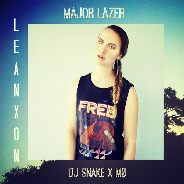 Клип Major Lazer & DJ Snake - Lean On (feat M) (Official