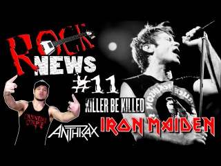 ROCK NEWS #11 - Iron Maiden l Killer be Killed l Anthrax