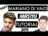 Mariano Di Vaio Hairstyle Tutorial 2015 / Male Model Pompadour