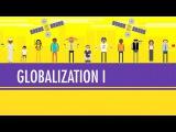 Globalization I - The Upside: Crash Course World History 41
