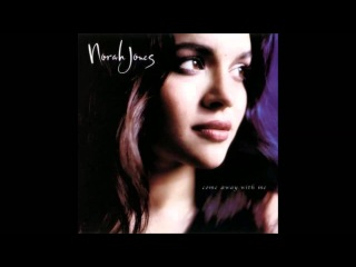 Norah Jones - Come Away with Me (2002) Full Album