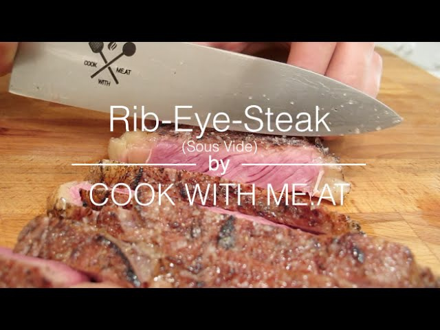 Rib-Eye-Steak - Sous Vide