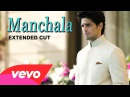 Manchala Video - Parineeti Chopra, Sidharth Hasee Toh Phasee