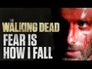 The Walking Dead    Fear Is How I Fall