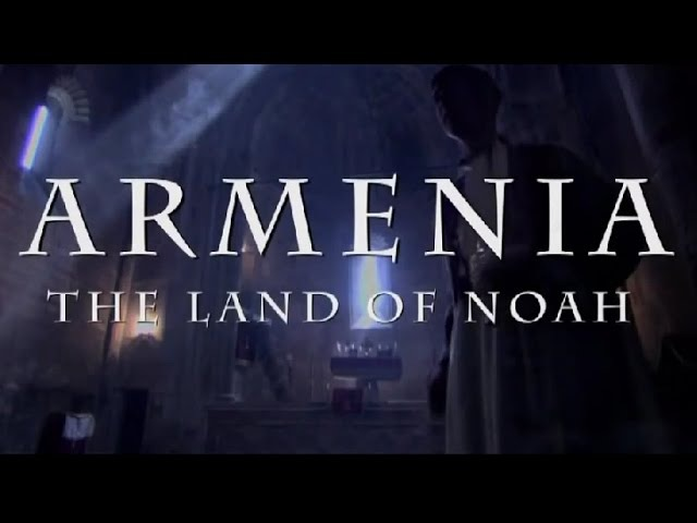 Армения - Земля Ноя (ARMENIA The Land Of Noah) [OFFICIAL] [HD]
