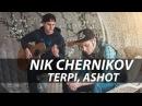 NIK CHERNIKOV - TERPI, ASHOT Acoustic