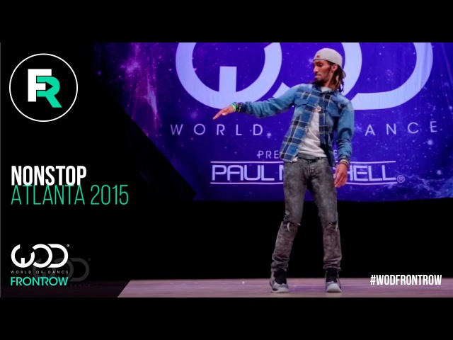 Nonstop | FRONTROW | World of Dance Atlanta 2015 | WODATL15