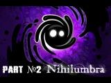Лес и новые монстры! (Nihilumbra #2)