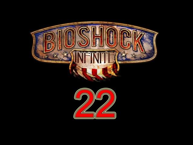 BioShock Infinite walkthrough part 22 let's play gameplay
