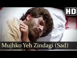 Mujhko Yeh Zindagi (HD) (Sad) - Madhuri Dixit - Sailaab Songs - Aditya Pancholi - Amit Kumar