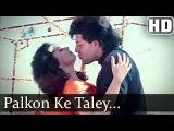 Palkon Ke Taley (HD) - Madhuri Dixit - Sailaab Songs - Aditya Pancholi - Kavita Krishnamurthy