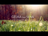 Gelka feat Sena - So Many Ways (Piano Segundo remix)