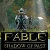 Fable - Shadow of Past