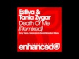 Estiva &amp Tania Zygar - Death Of Me (Karanda Remix)