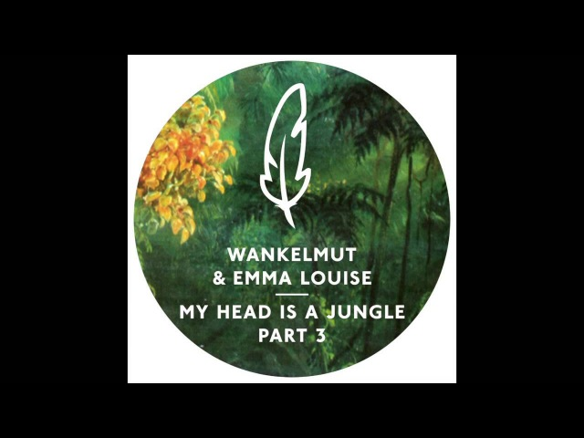 Wankelmut Emma Louise - My Head Is A Jungle (MK Remix)