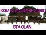 KOM Clan - Oldest Russian GTA Clan Since 2006 | КОМ Клан - Старейший Русский GTA Клан с 2006