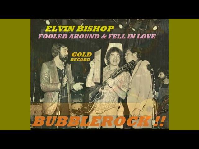 Elvin Bishop - Fooled Around Fell In Love - 1976 - HD Bubblerock Promo