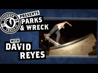 David Reyes - Thunder Trucks Parks & Wreck