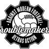 Troublemakers & Ultras Action