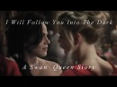 I Will Follow You Into The Dark A Swan Queen Story