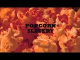International Observer - Popcorn Slavery
