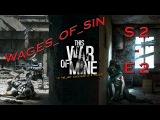 Лутаем гараж и старый знакомый бомж [This War of Mine][ S2 - E2 ]