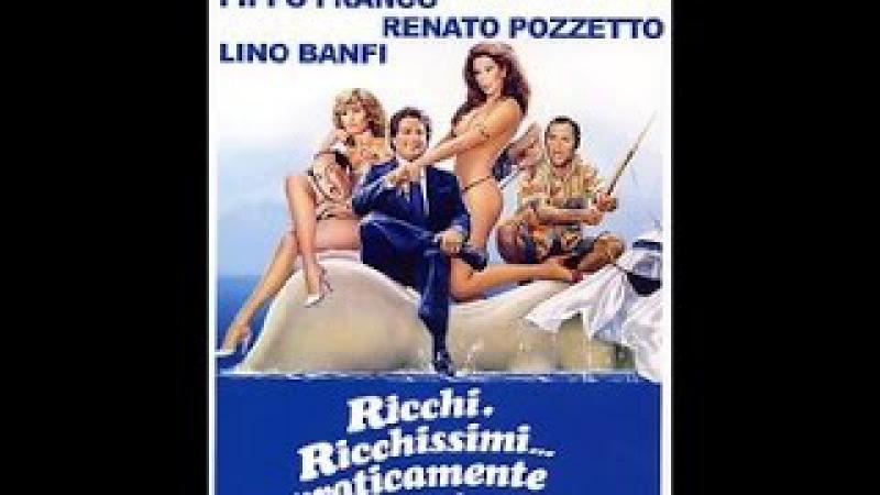 Ricchi, ricchissimi… praticamente in mutande 1982 - italian film completi
