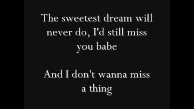 Aerosmith - I Dont Wanna Miss a Thing Lyrics