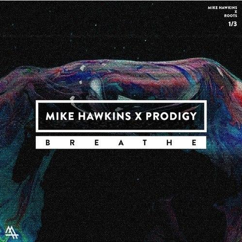 Mike Hawkins x Prodigy - Breathe (Mike Hawkins Roots Remix)