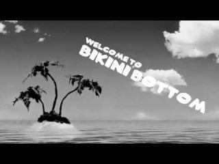 Welcome to Bikini Bottom