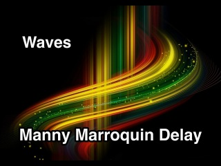 Waves / Manny Marroquin / Delay (Роман Стикс)