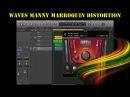 Использование Waves Manny Marroquin Distortion