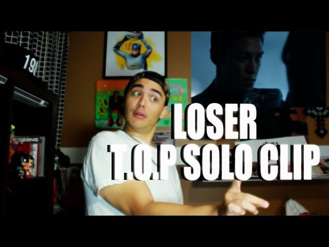 BIGBANG - LOSER MV SOLO CLIP T.O.P Reaction