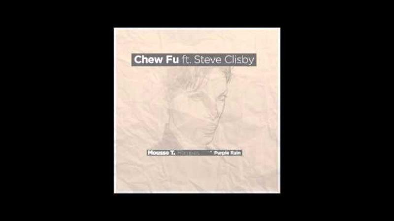 Chew Fu Feat. Steve Clisby - Purple Rain (Mousse Ts Home Alone Mix)