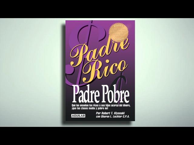 Padre Rico Padre Pobre audio libro COMPLETO - Robert Kiyosaki