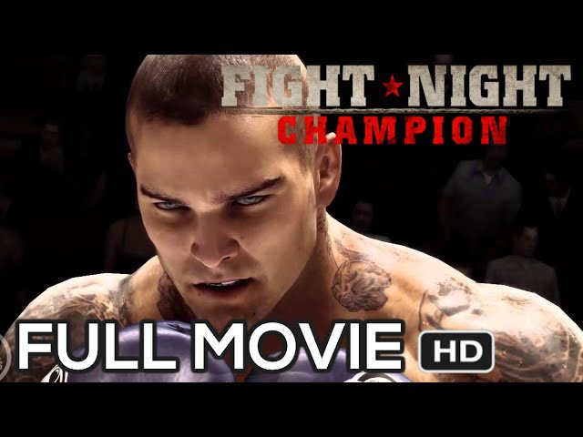FIGHT NIGHT CHAMPION FULL MOVIE HD Complete Gameplay Walkthrough Xbox 360 PS3