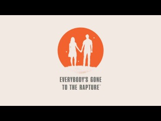 Everybody's Gone to the Rapture – Релизный трейлер (PS4)