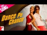 Dance Pe Chance - Full Song Rab Ne Bana Di Jodi Shah Rukh Khan Anushka Sunidhi Labh