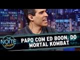 The Noite (17/10/14) - Entrevista com Ed Boon, criador do Mortal Kombat