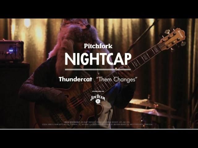 Thundercat performs Them Changes Pitchfork Nightcap
