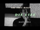 The Soft Moon - Die Life (Official Music Video)
