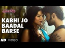 Kabhi Jo Badal Barse Song Video Jackpot Arijit Singh Sachiin J Joshi Sunny Leone