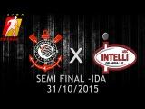 Corinthians 3 x 3 Orlândia - Semi Final Liga Nacional de Futsal 2015 (31/10/2015)